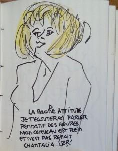 """L'actrice en buste avec perruque blonde. Texte """"LA BLONDE ATTITUDE JE T'ECOUTERAI PARLER PENDANT DES HEURES MON CERVEAU EST PLEIN ET N'EST PAS REFAIT CHANTALIA."""" Signé BR."""