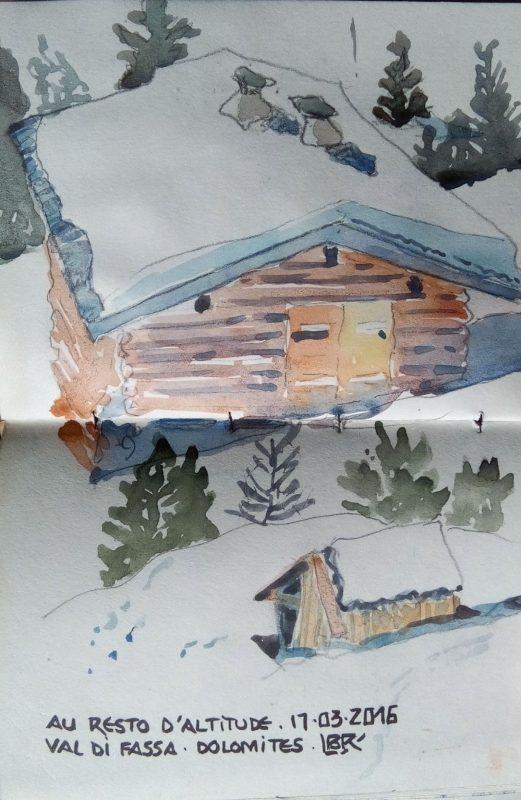 """2 chalets d'altitude avec de la neige sur le toit. Texte """"AU RESTO D'ALTITUDE 17.03.2016 VAL DI FASSA DOLOMITES. Signé BR."""
