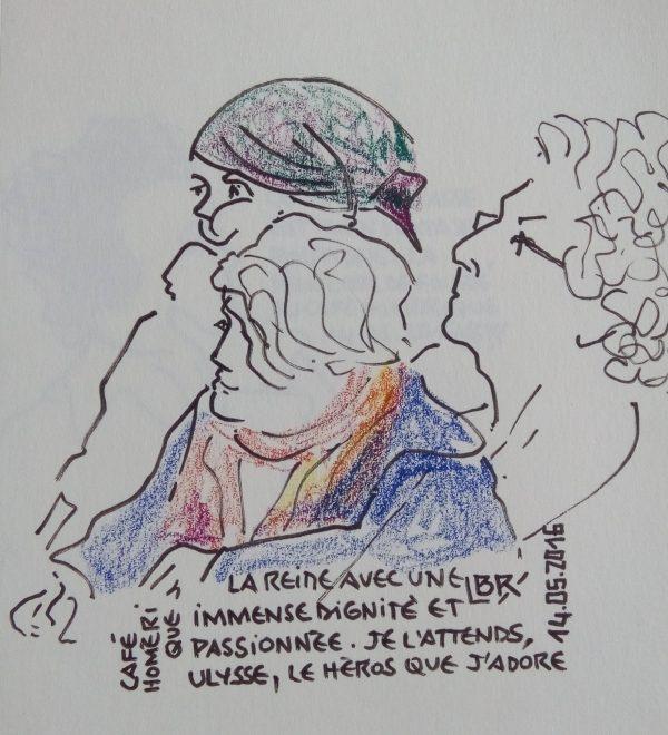 """3 femmes en bustes, de profil regardant vers la gauche, l'une avec un fichu sur la tête. Texte """"Café homérique. La Reine avec une immense dignité et passionnée. Je l'attends Ulysse, le héros que j'adore. 14.05.2016"""" Signé BR"""
