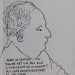 """Homme de profil regardant vers la droite. Texte """"AVEC LE LEITMOTIV FAURÉ EST UN PEU SOUS L'INFLUENCE DE WAGNER ? AU CAFÉ HOMÉRIQUE"""" 14.05.2016 Signé BR"""