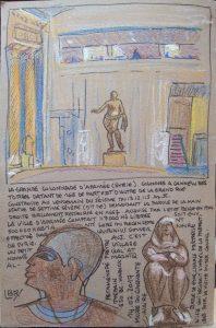 """Moitié supérieure de la feuille : 2 colonnes à gauche, statue antique au centre,, un escalier au fond à droite qui montent vers les bureau qui donne sur la salle d'exposition. Moitié inférieure : texte, profil égyptien et statue de la prêtresse. Texte """"La grande colonnade d'Empennée (Syrie). Colonnes à cannelures torses datant de 168 de part et d'autre de la grand rue construite au lendemain du séisme du 13.12.115 apr. J.-C. Statue de Septime Sévère (dit de) demandant la parole de la main droite brillamment restaurée en 1667. Acquise par l'Etat belge en 1904. La ville d'Apamée comptait 117 000 hommes libres soit env. 500 000 habitants lors du recensement effectué par Quirinius, gouverneur de Syrie. Au. c'est un petit village Qal'at Madhiq. Statue de Godecharle, prêtresse d'Isis qui décorait l'hôtel de la préfecture pour la visite du 1er consul en 1903. Pétaménopé, prêtre thébain. 650 BC Karnak."""